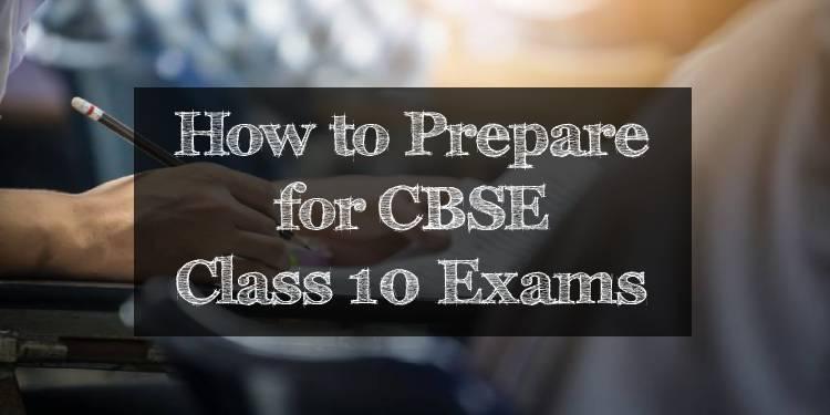 How to Prepare for CBSE Class 10 Exam 2021